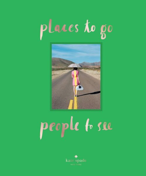 Kate Spade Book - places to go people to see - Cover